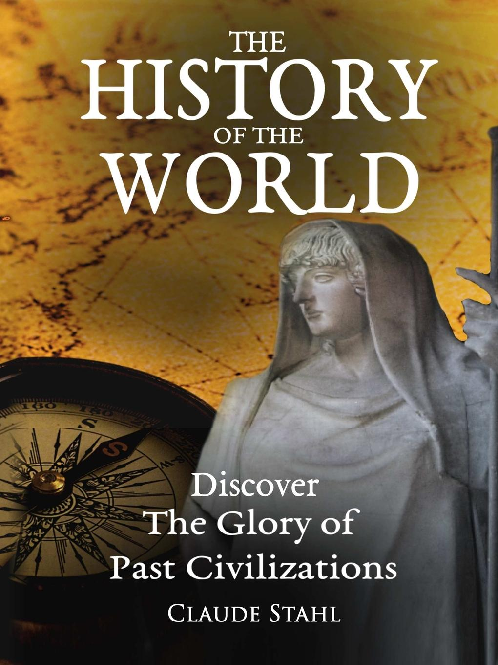 Claude Stahl The History of the World
