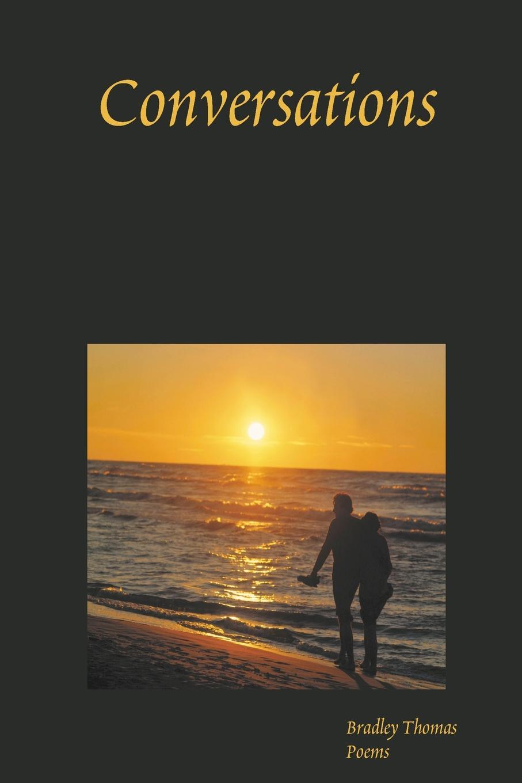 Bradley Thomas Conversations - Paperback Edition цена и фото