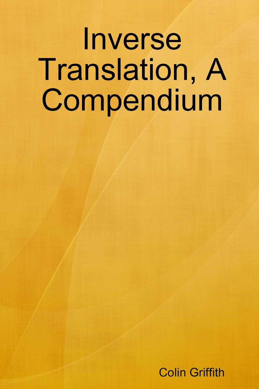 Colin Griffith Inverse Translation, A Compendium the odyssey of the aor