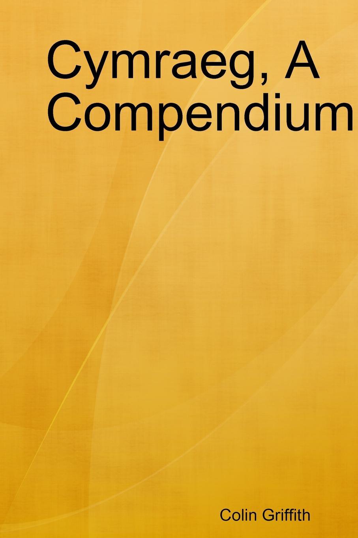 Colin Griffith Cymraeg, A Compendium цены