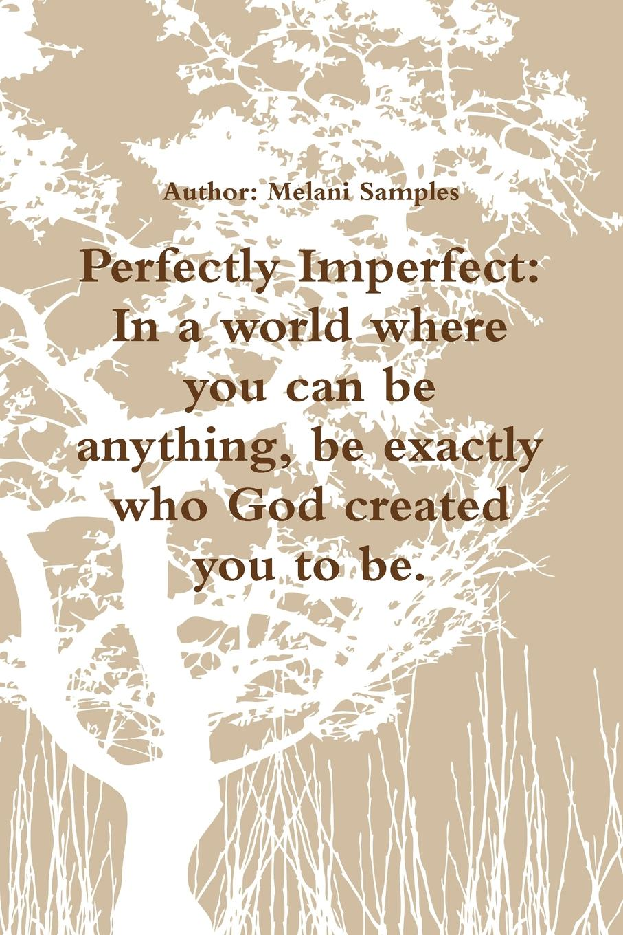 Melani Samples Perfectly Imperfect. In A World Where You Can Be Anything, Be Exactly Who God Created You To Be. платье melani