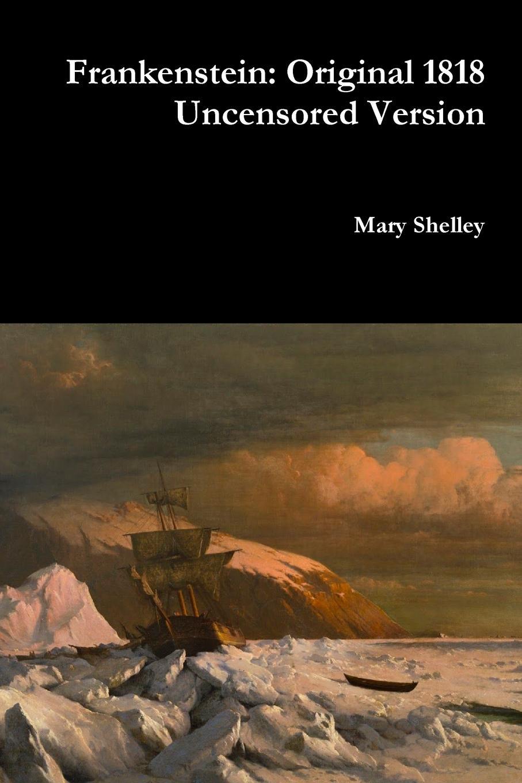 Mary Shelley Frankenstein. Original 1818 Uncensored Version s donaldson the power that preserves