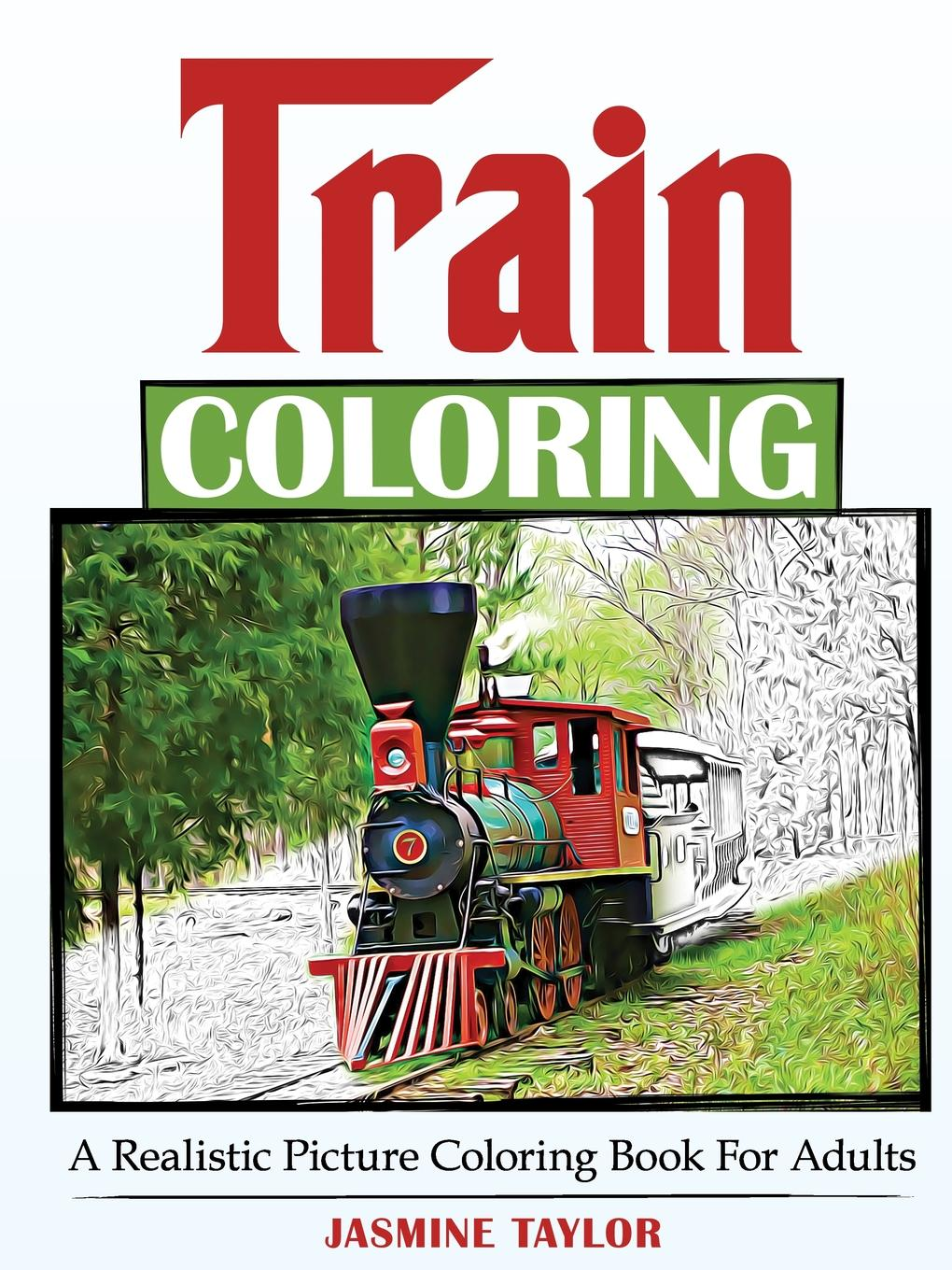 Jasmine Taylor Train Coloring. A Realistic Picture Coloring Book for Adults jasmine taylor puppy coloring a realistic picture coloring book for adults