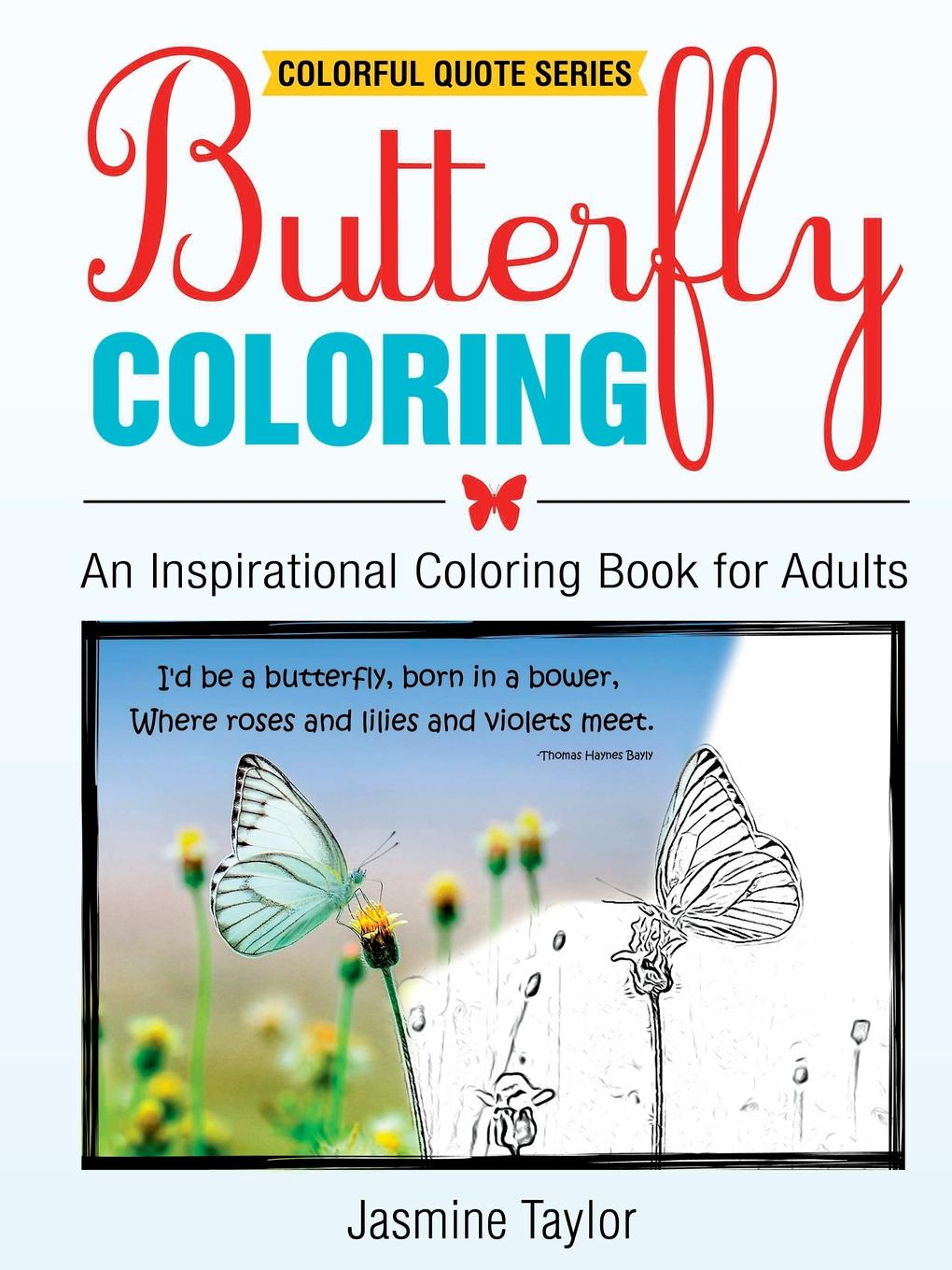 Jasmine Taylor Butterfly Coloring. An Inspirational Coloring Book for Adults jasmine taylor flower coloring an inspirational coloring book for adults