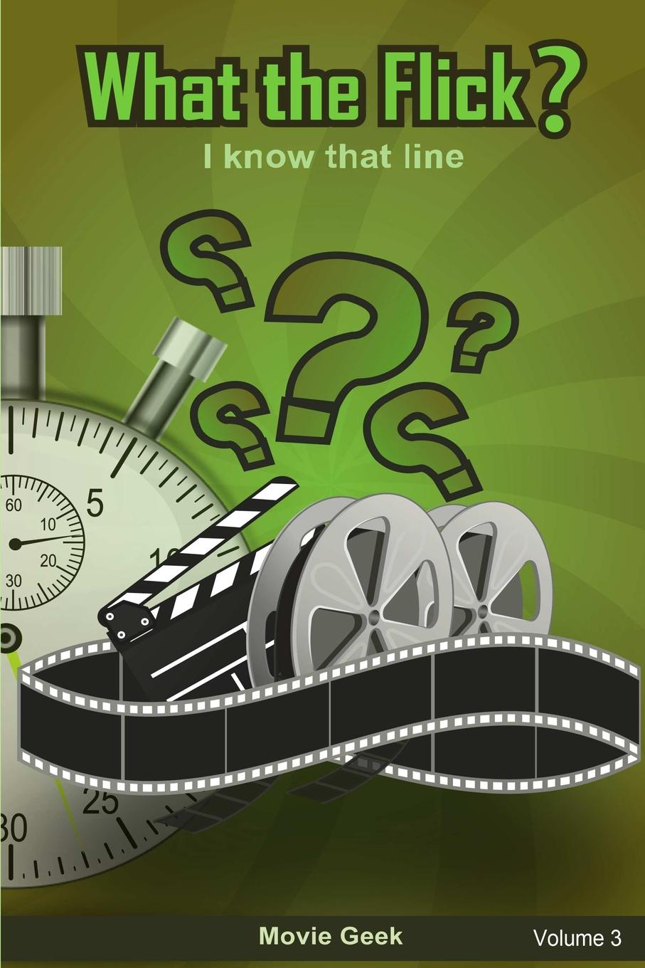 Movie Geek What The Flick. Volume 3 a movie and a book