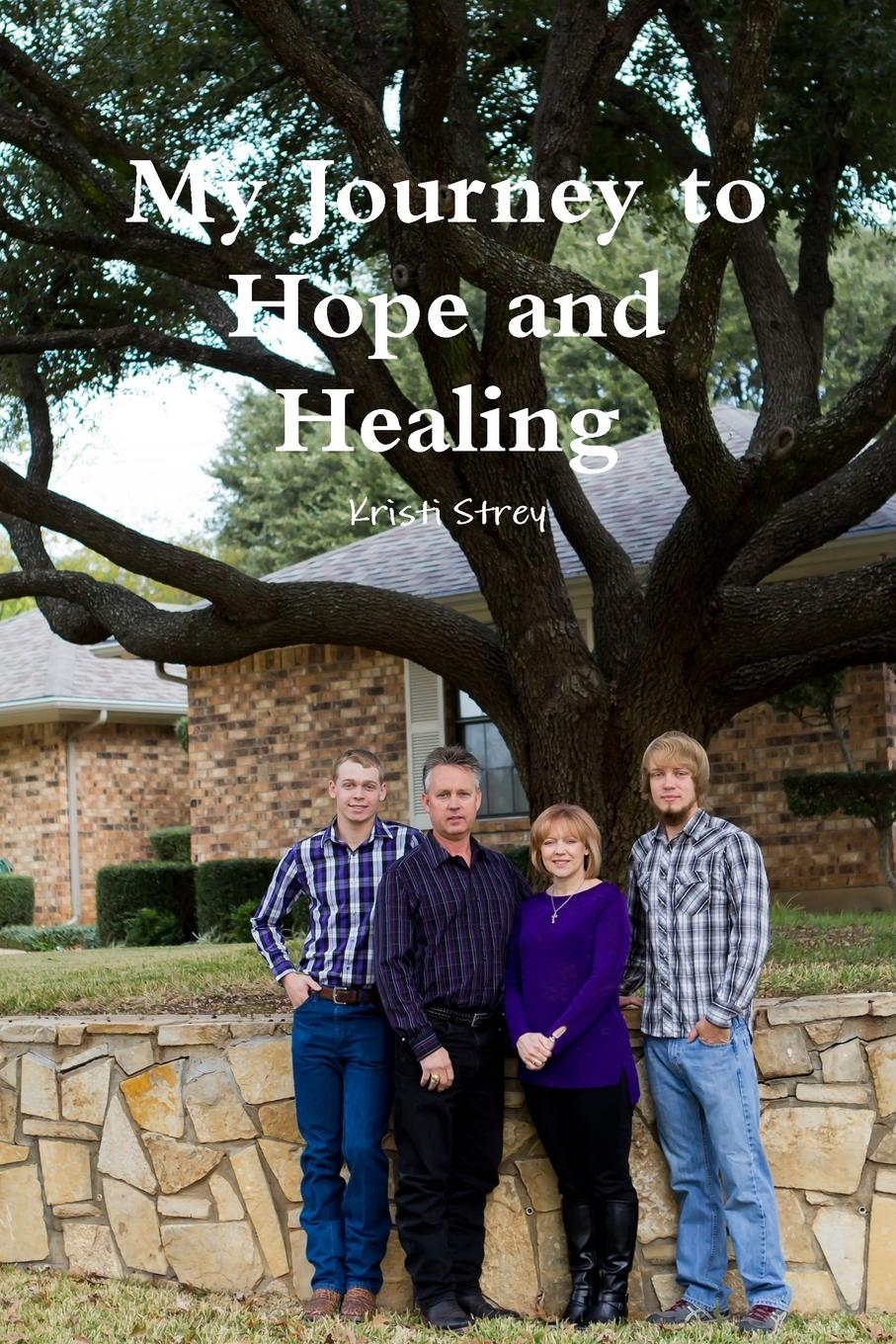 Kristi Strey My Journey to Hope and Healing peggy lee tremper journey of hope