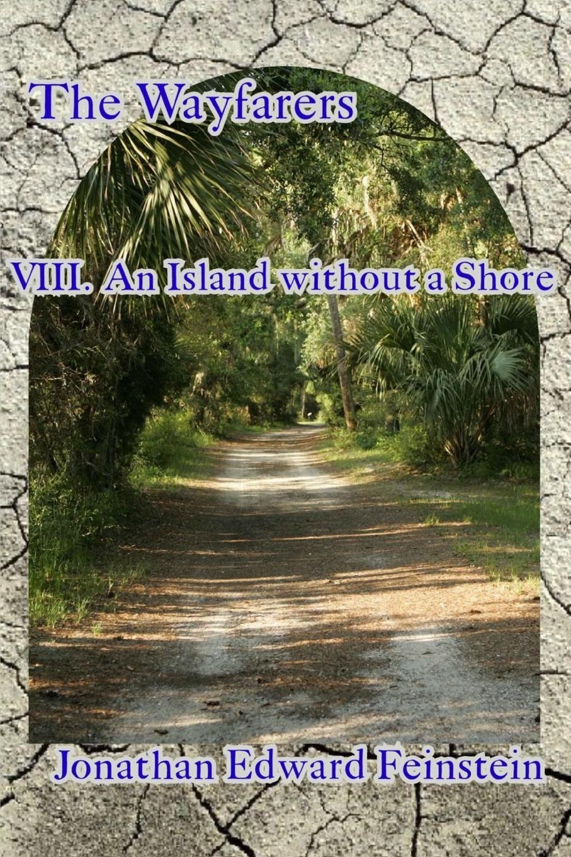 Jonathan Edward Feinstein An Island without a Shore jonathan edward feinstein an island without a shore
