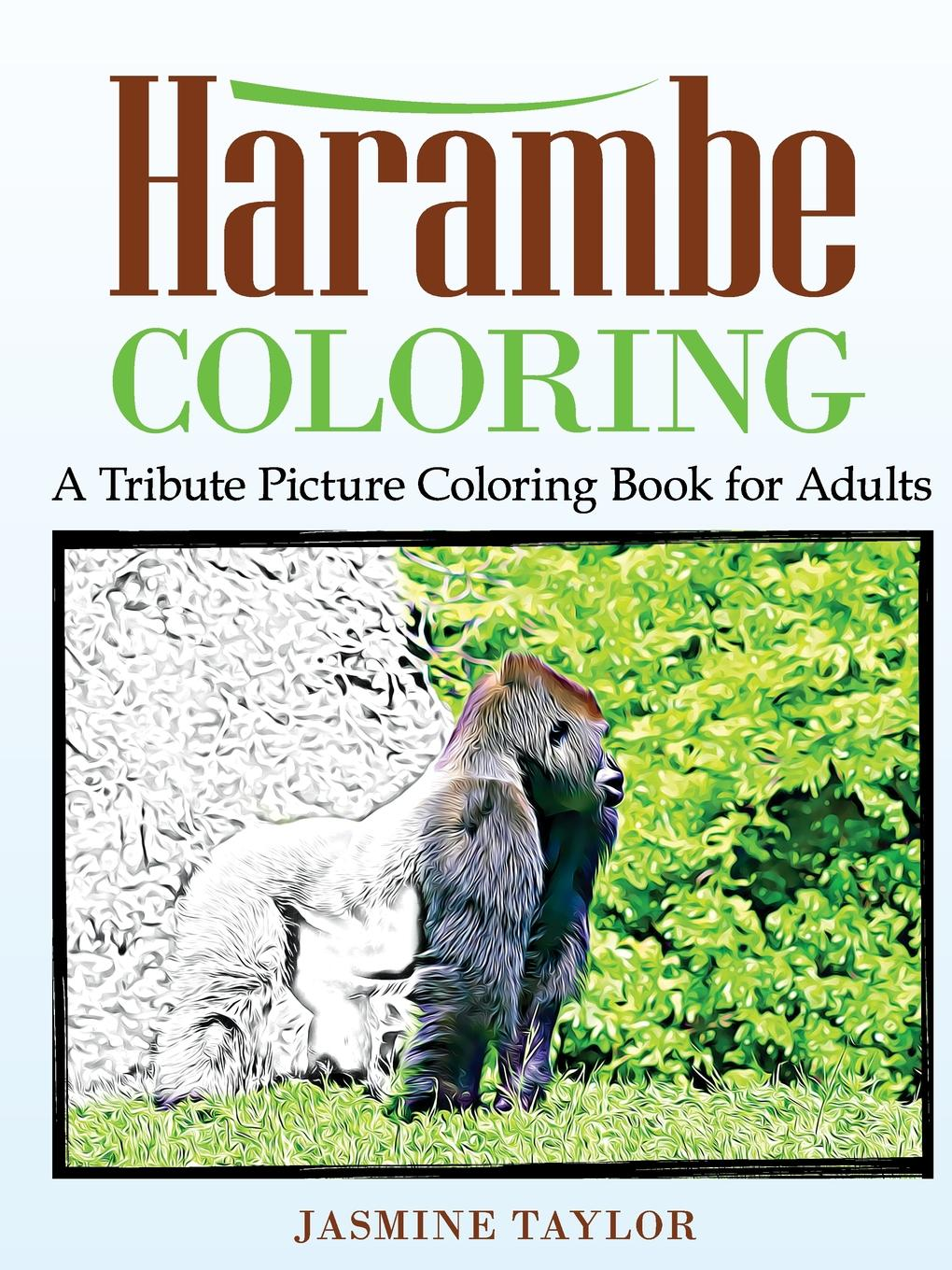 Jasmine Taylor Harambe Coloring. A Tribute Picture Coloring Book for Adults jasmine taylor puppy coloring a realistic picture coloring book for adults