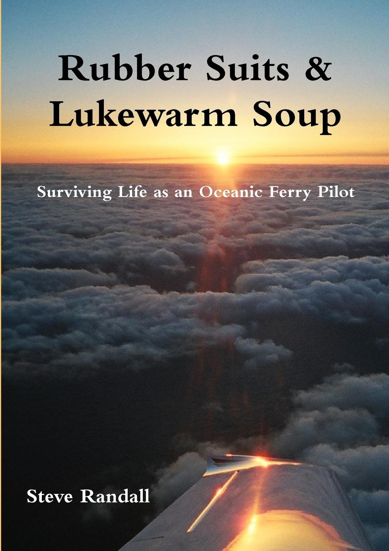 Steven Randall Rubber Suits . Lukewarm Soup