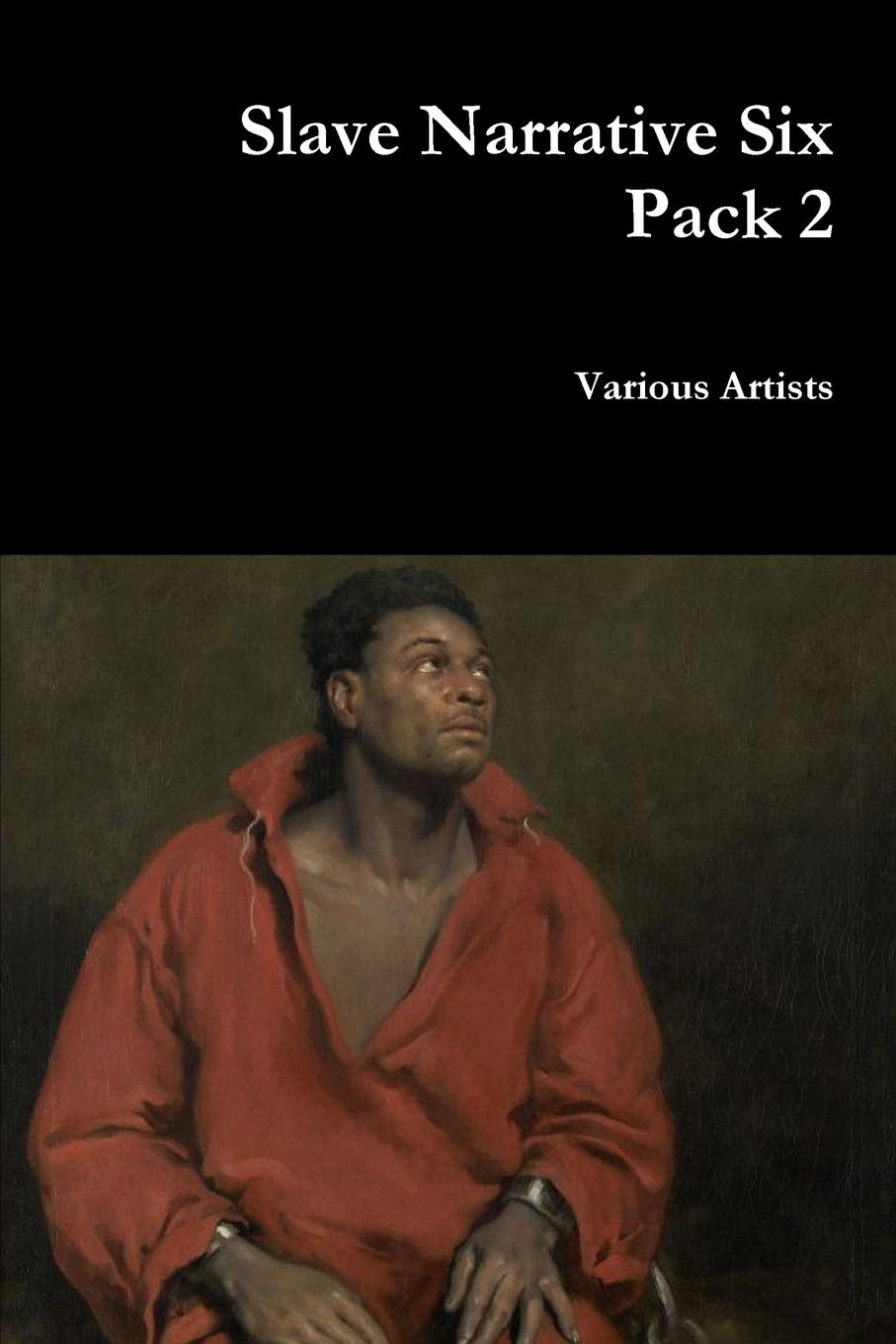 Various Artists Slave Narrative Six Pack 2 charles ball fifty years in chains or the life of an american slave