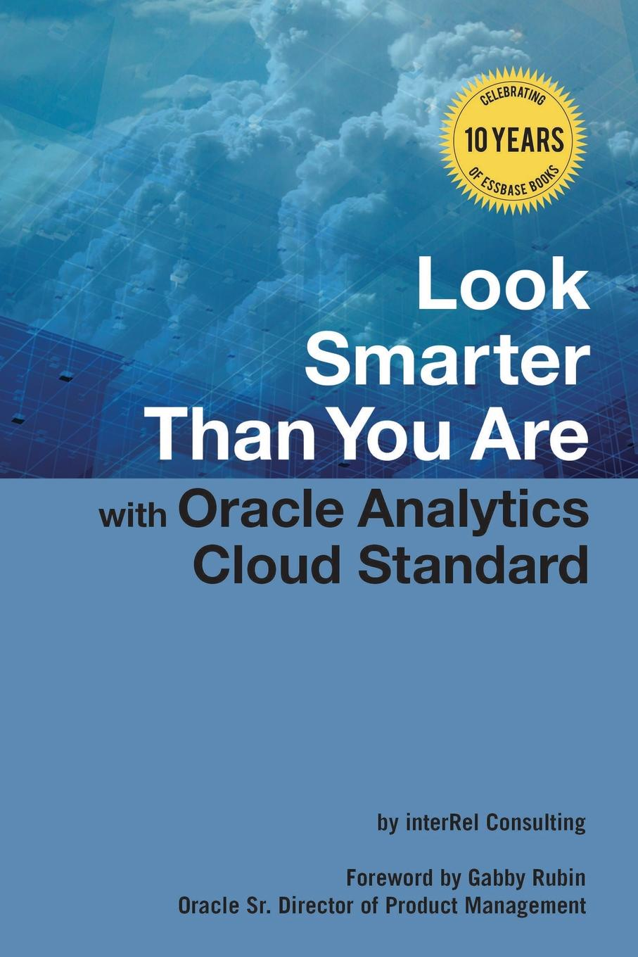 Edward Roske, Tracy McMullen, Glenn Schwartzberg Look Smarter Than You Are with Oracle Analytics Cloud Standard Edition елочная игрушка шишка стекло ссср 1960 е годы