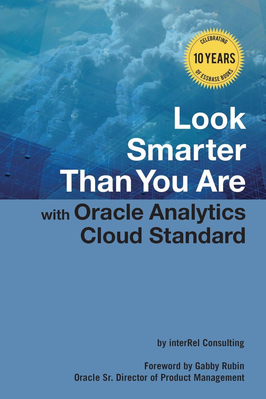 Edward Roske, Tracy McMullen, Glenn Schwartzberg Look Smarter Than You Are with Oracle Analytics Cloud Standard Edition блокнот на пружине а4 printio royal flush