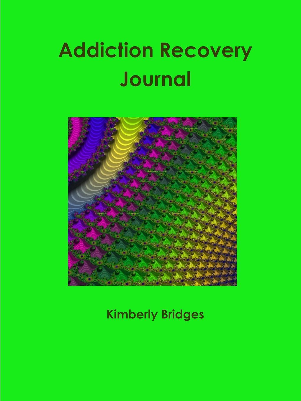 Kimberly Bridges Addiction Recovery Journal recovering the self