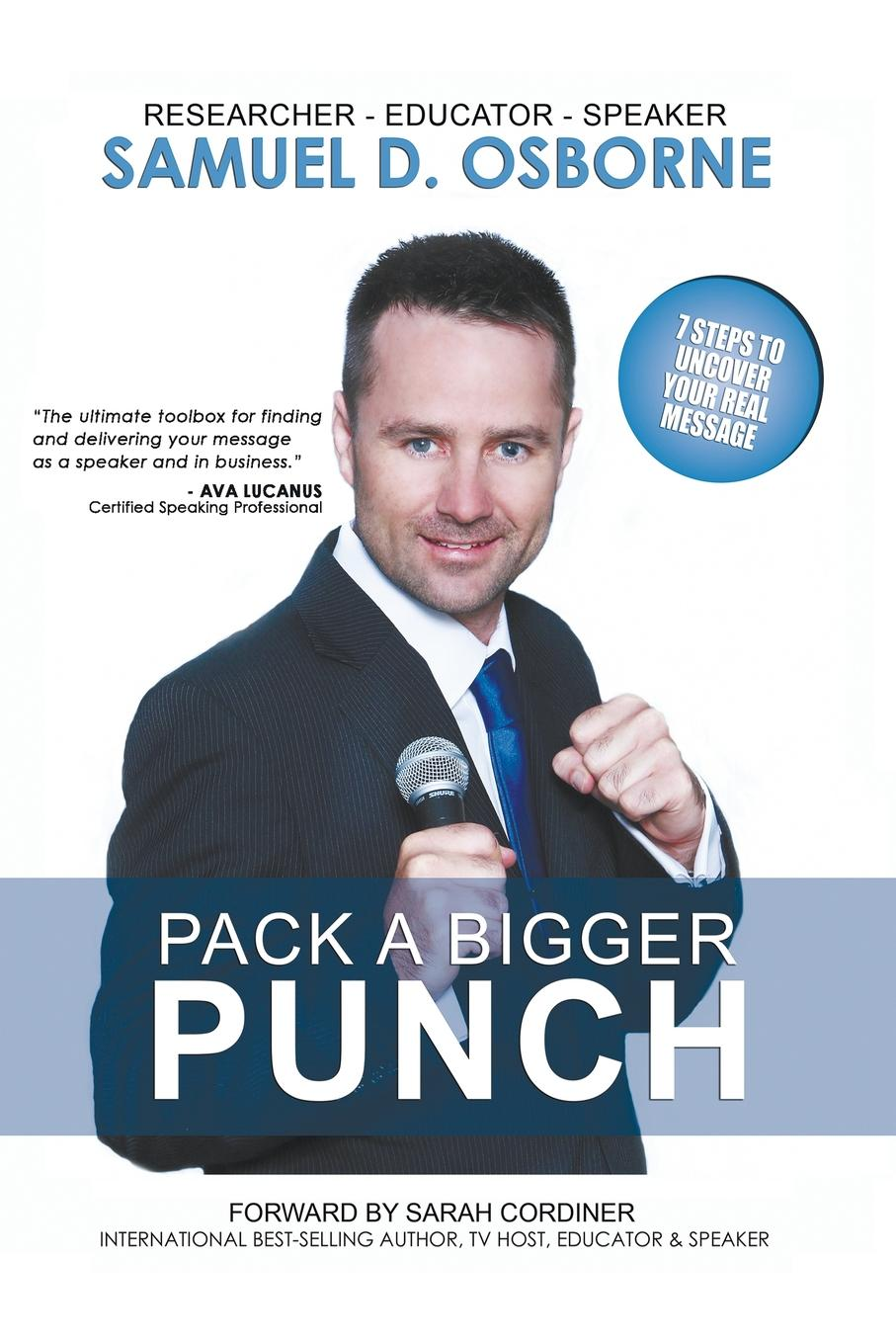 Samuel D. Osborne Pack A Bigger Punch, 7 Steps to Uncover Your Real Message samuel clarke remarks upon a book