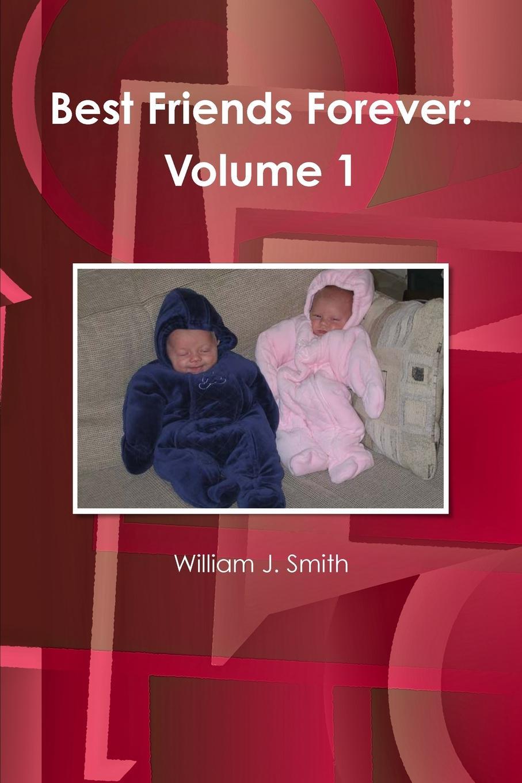 William J. Smith Best Friends Forever. Volume 1 girls at our best girls at our best pleasure