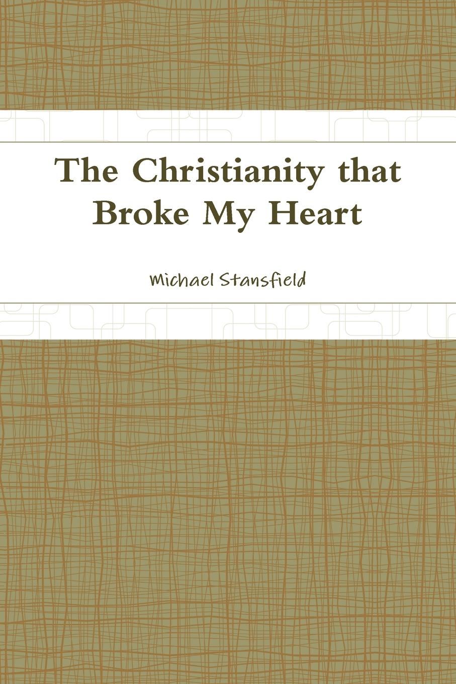 Michael Stansfield The Christianity that Broke My Heart weijian shan out of the gobi my story of china and america
