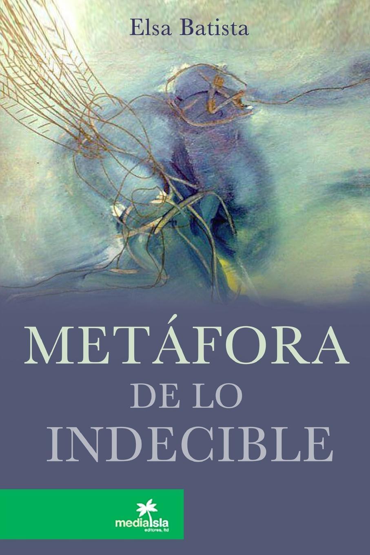 Elsa Batista Metafora de lo indecible el otro barrio