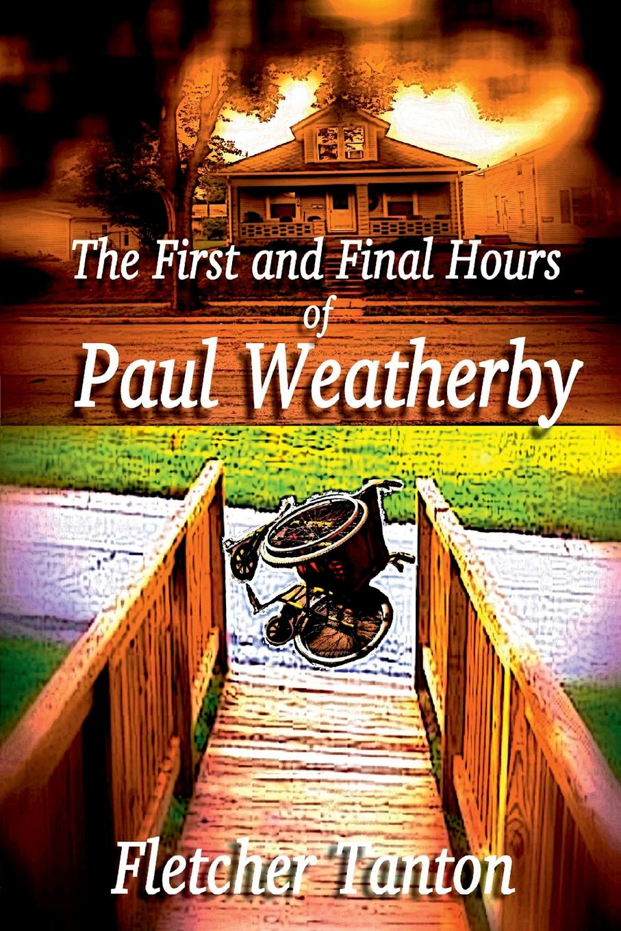 Fletcher Tanton The First and Final Hours of Paul Weatherby paul veyne foucault his thought his character