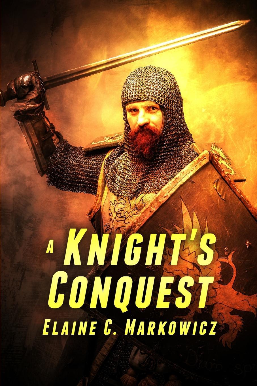 Elaine Markowicz A Knight.s Conquest цена и фото