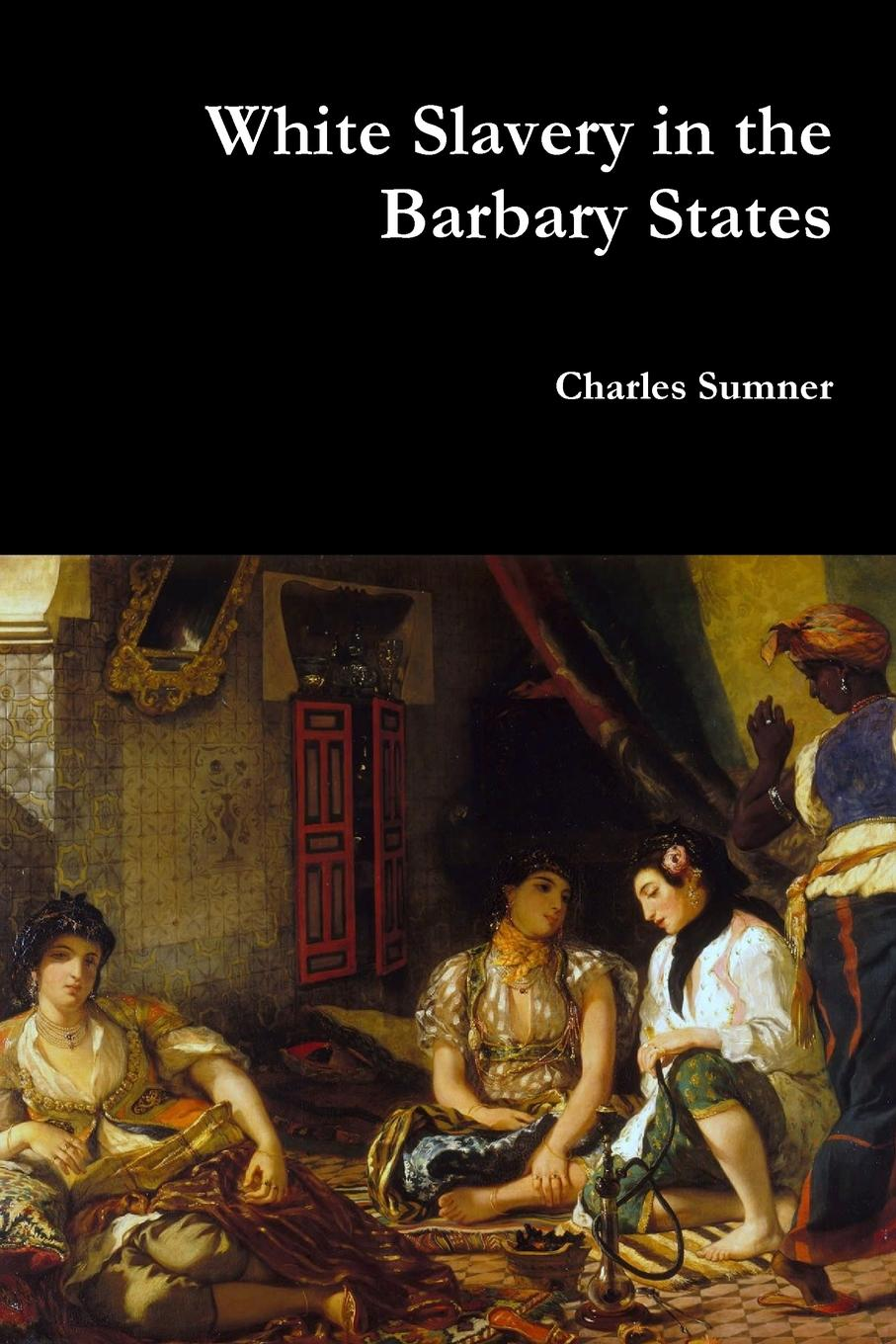 Charles Sumner White Slavery in the Barbary States charles sumner white slavery in the barbary states