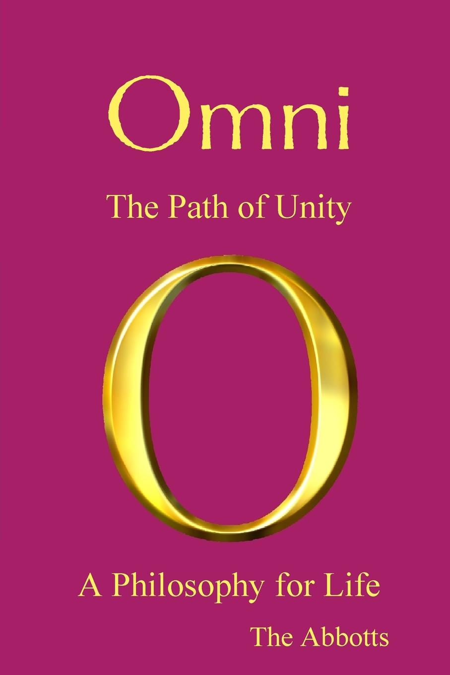 The Abbotts Omni - The Path of Unity - A Philosophy for Life ten neglected classics of philosophy