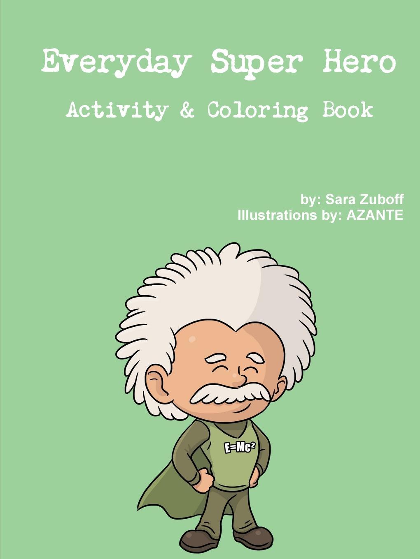 Sara Zuboff Everyday Super Hero Activity . Coloring Book dc super hero girls harley quinn's spooky sticker activity book
