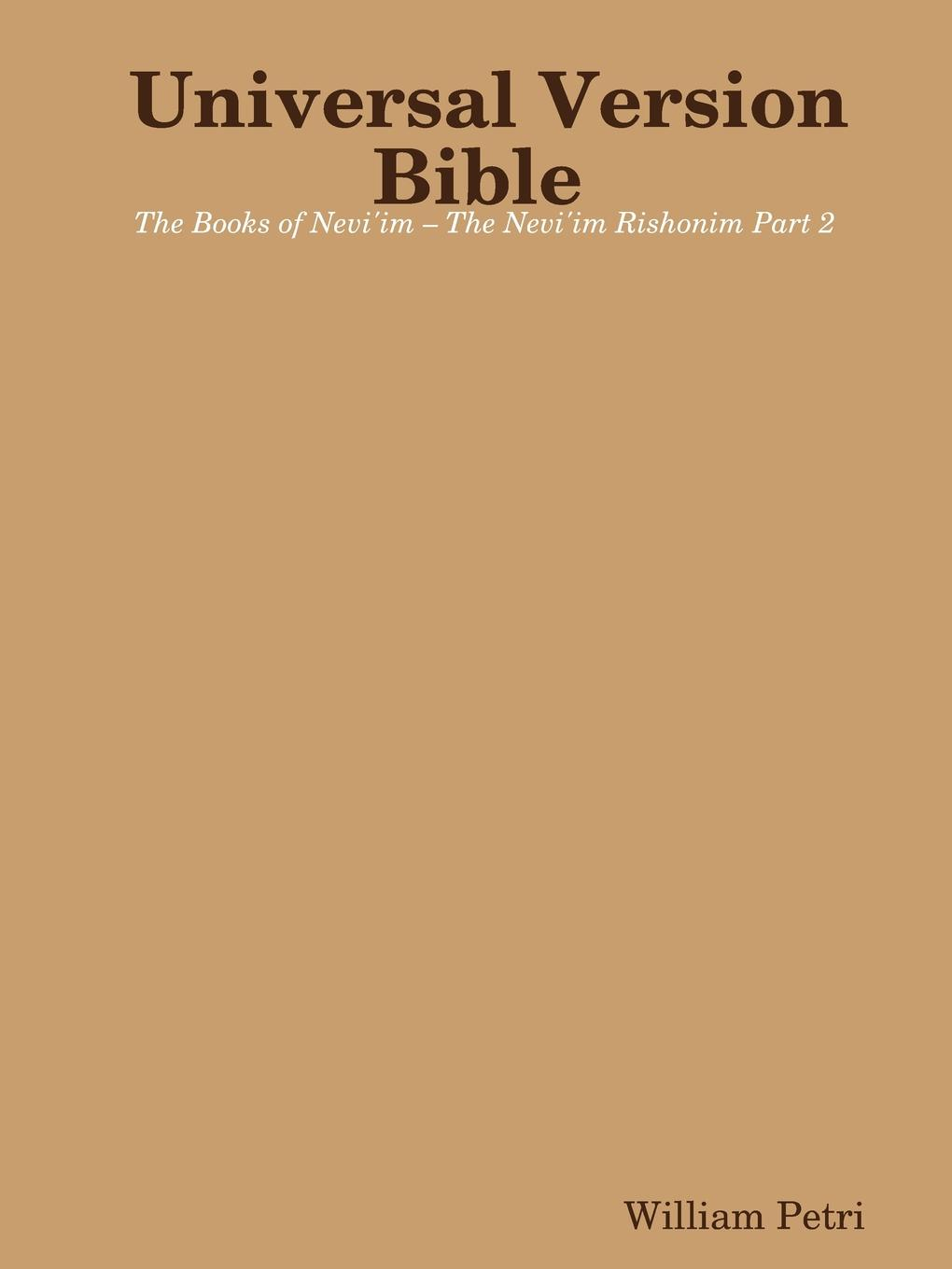 William Petri Universal Version Bible The Books of Nevi.im - The Nevi.im Rishonim Part 2 farrar frederic william the expositor s bible the second book of kings