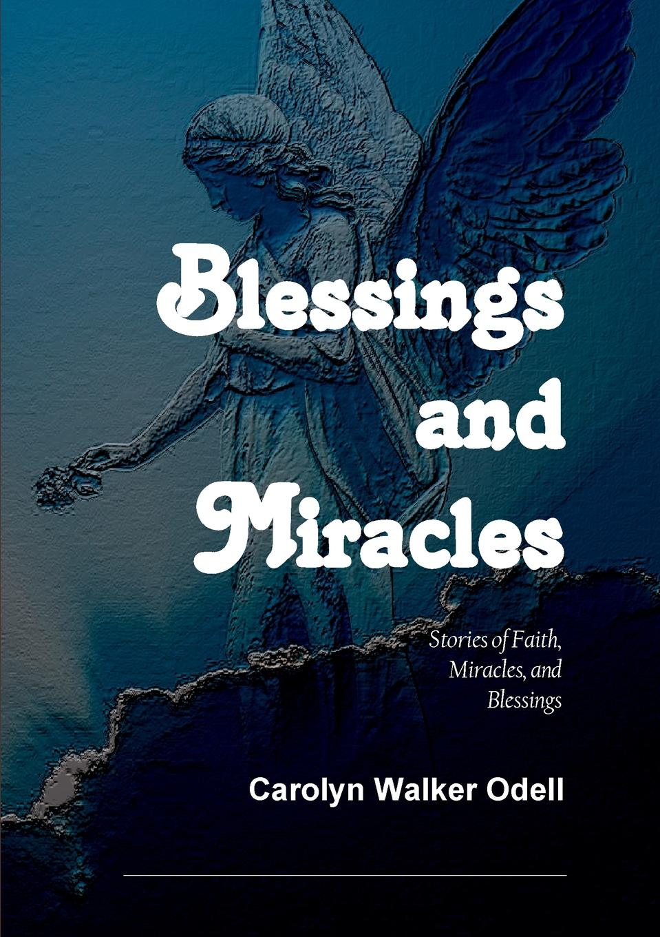 Carolyn Walker Odell Blessings and Miracles miracles and murders