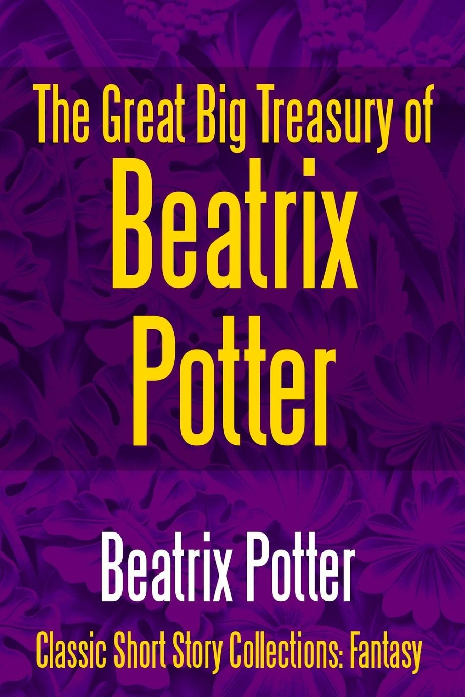 Beatrix Potter The Great Big Treasury of Beatrix Potter the thirteenth tale