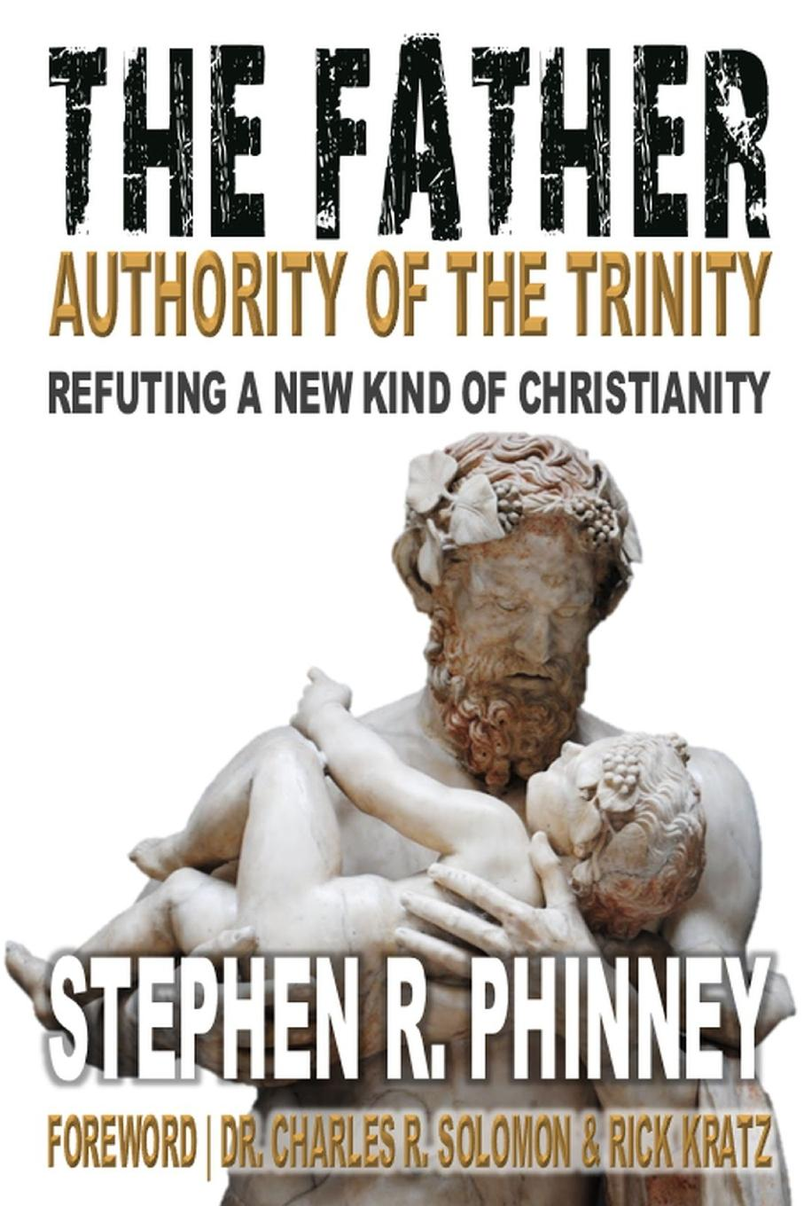 Stephen Phinney The Father . Refuting A New Kind of Christianity цены