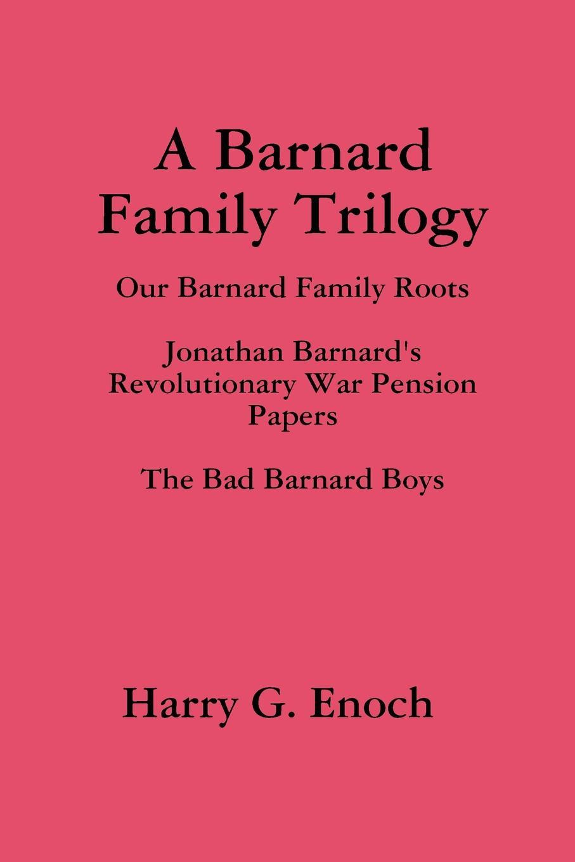 Harry G. Enoch A Barnard Family Trilogy barnard s beautiful broken things