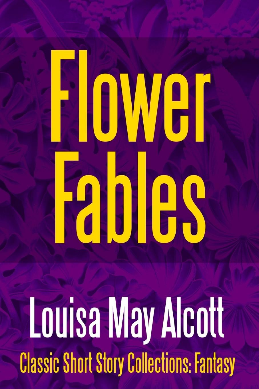 Louisa May Alcott Flower Fables louisa may alcott little men