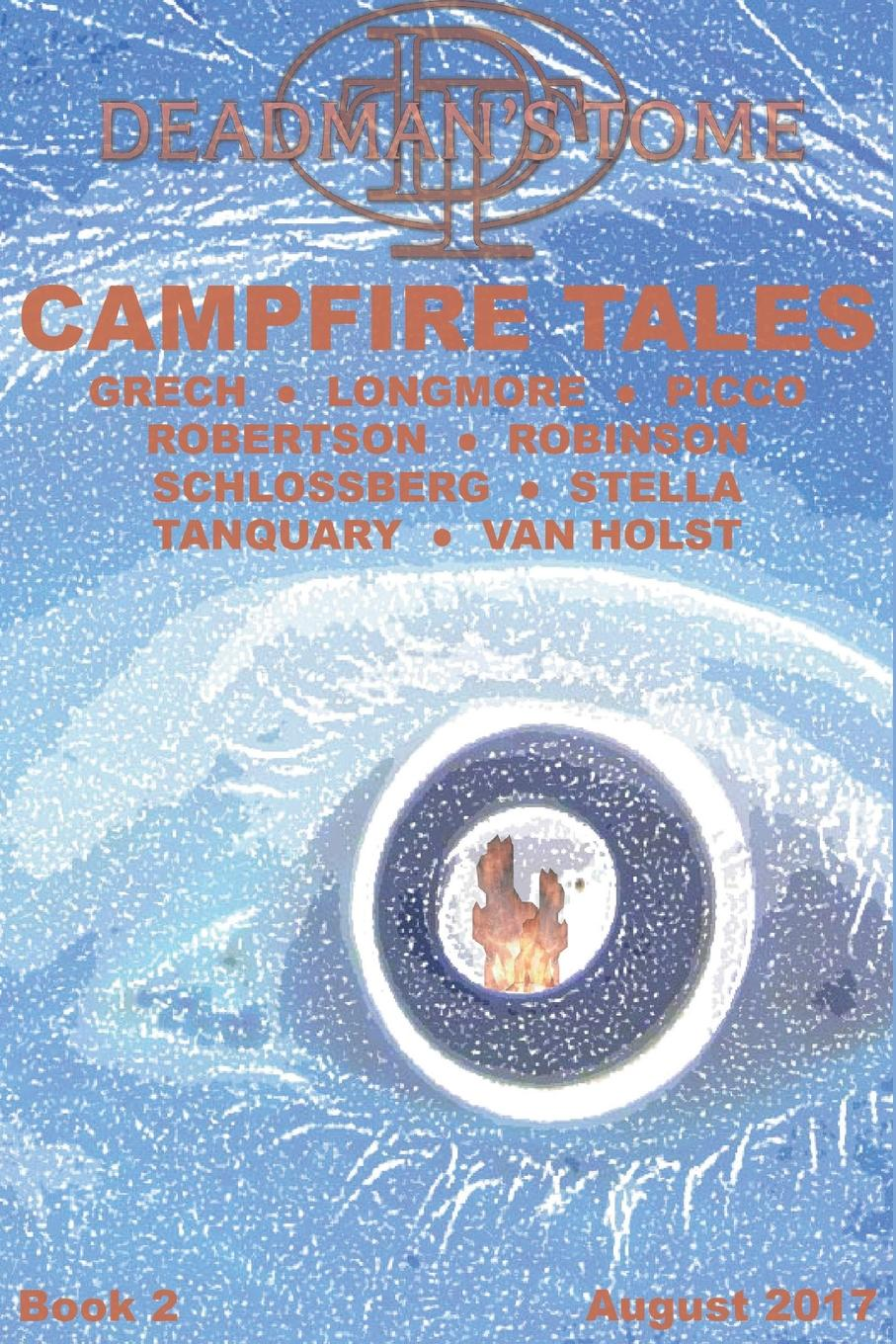 Amy Grech, James H Longmore, Michael Picco Deadman.s Tome Campfire Tales Book Two wilhelm hauff c a feiling the cold heart nose the dwarf two german tales