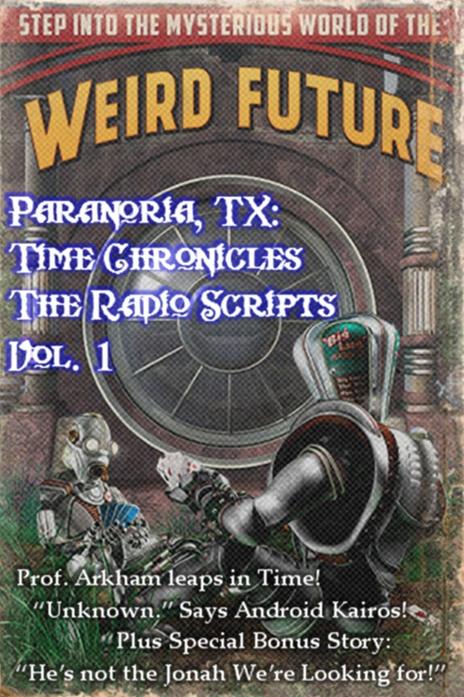 George Jones Paranoria, TX - Time Chronicles Vol. 1 new time new time d4
