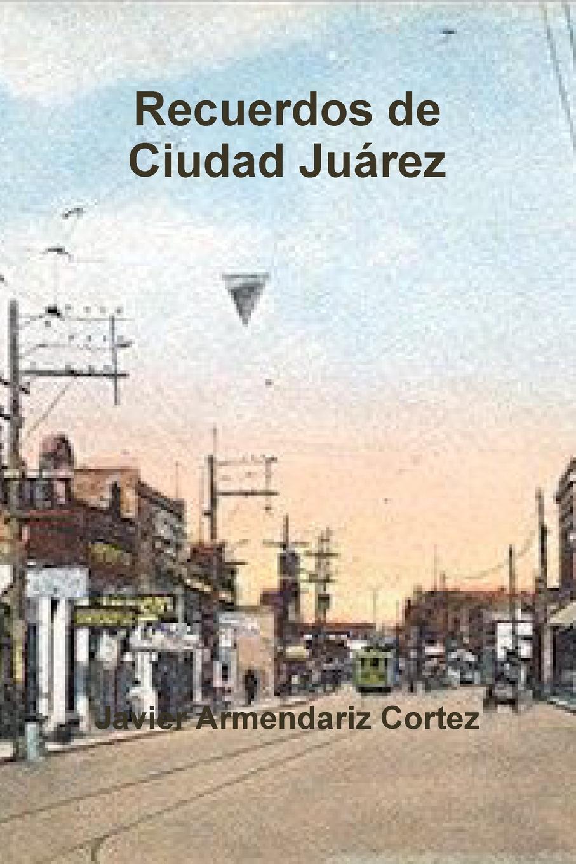 Javier Armendariz Cortez Recuerdos de Ciudad Juarez beret chiclana de la frontera