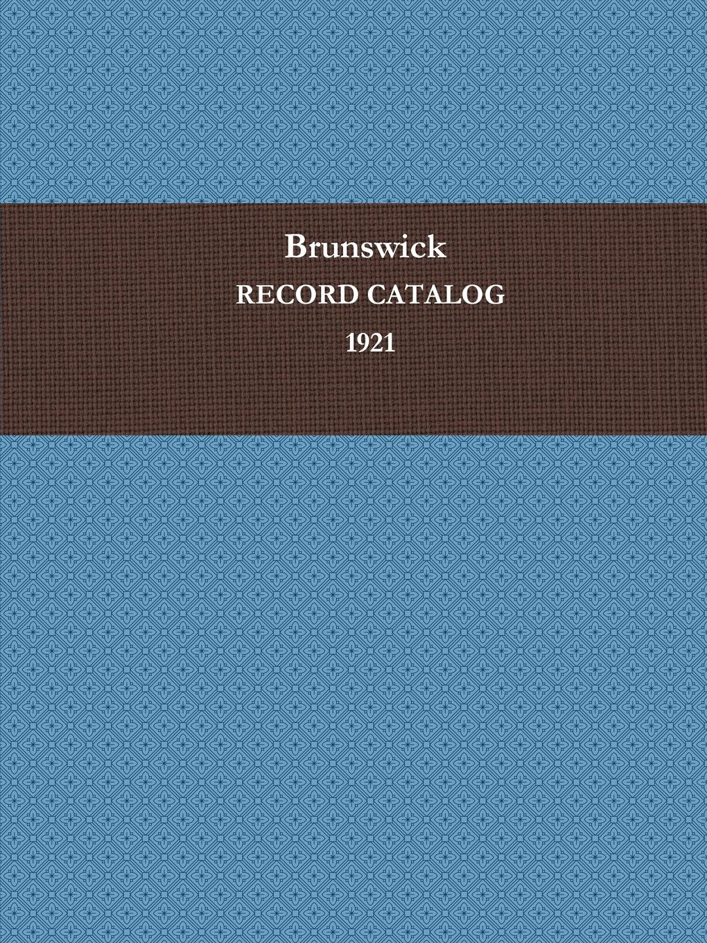 BRUNSWICK-BALKE-COLLENDER CO. BRUNSWICK RECORD CATALOG 1921 catalog blue book