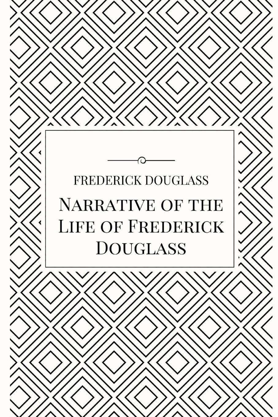 Frederick Douglass Narrative of the Life of Frederick Douglass life and times of frederick douglass