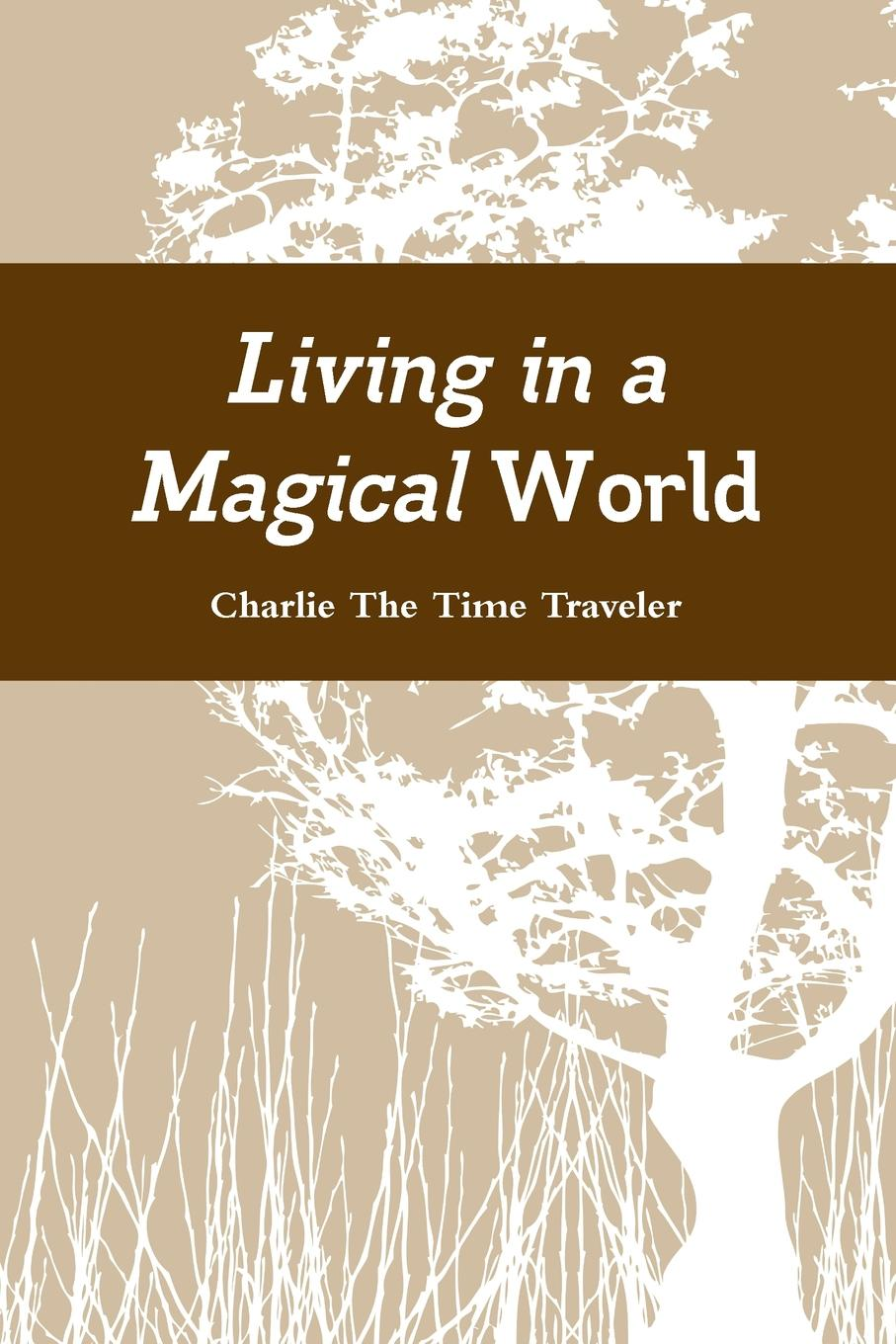 Charlie The Time Traveler Living in a Magical World 1000 things to do in london