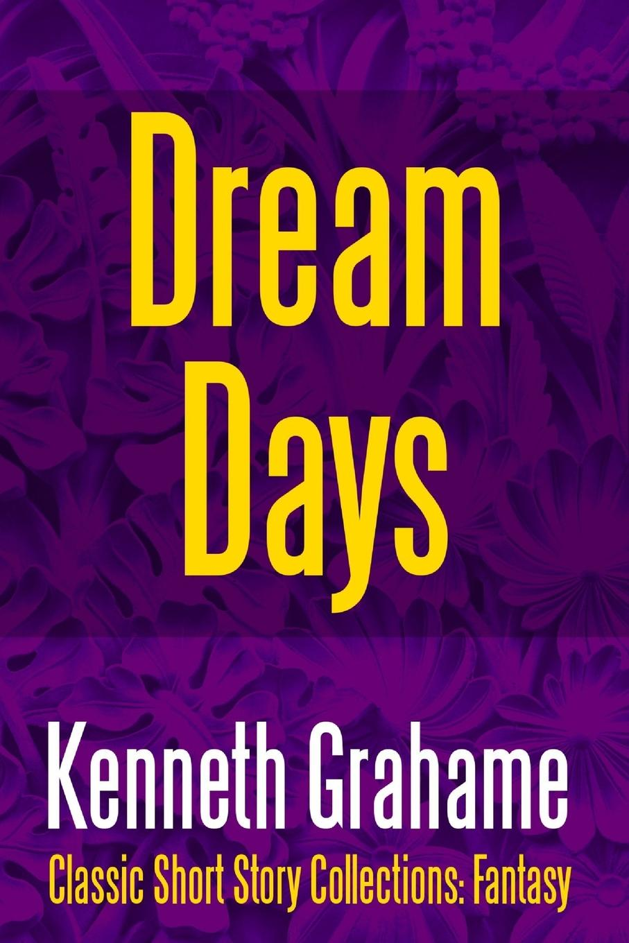 Kenneth Grahame Dream Days francis wheen strange days indeed the golden age of paranoia