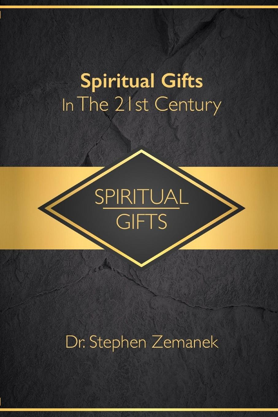 Фото - Dr. Stephen Zemanek Spiritual Gifts For The 21st Century harald welzer climate wars what people will be killed for in the 21st century