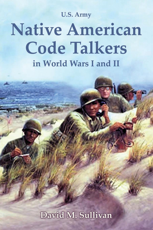Фото - David Sullivan Native American Code Talkers in World Wars I and II рюкзак code code co073bwbyzk6