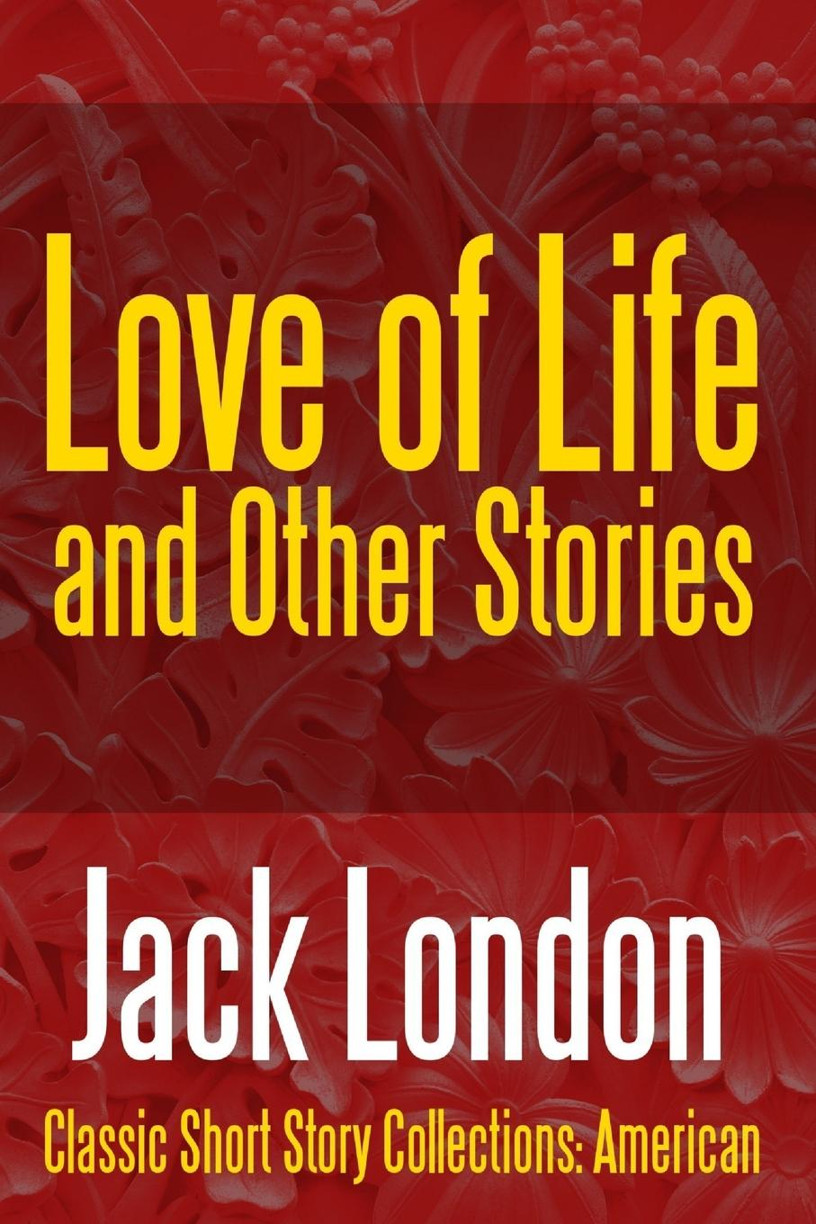 Jack London Love of Life . Other Stories jack london the call of the wild