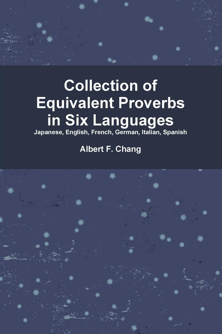 Albert Chang Collection of Equivalent Proverbs in Six Languages