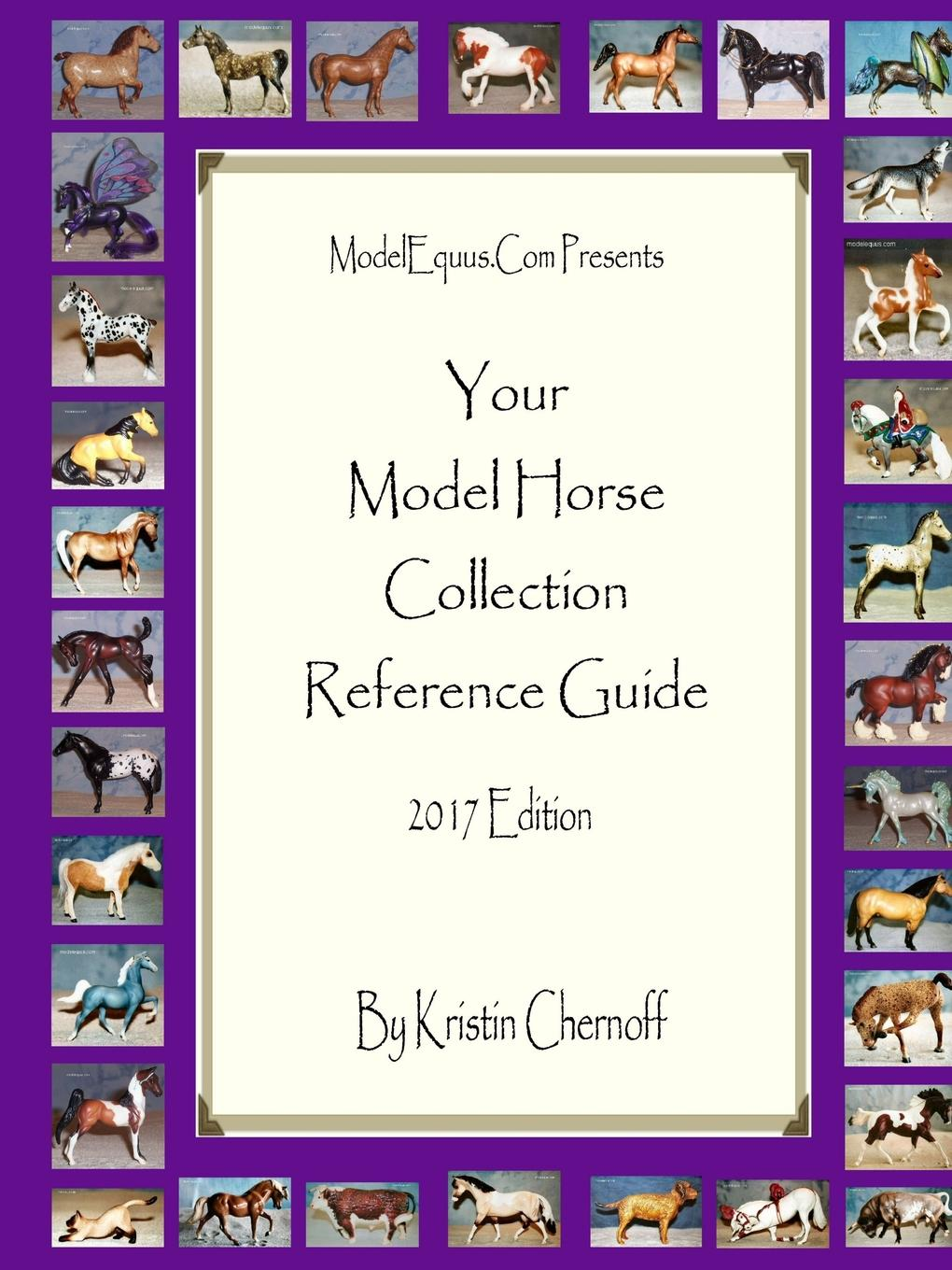Kristin Chernoff Your Model Horse Collection Reference Guide 2017 the silver hooves