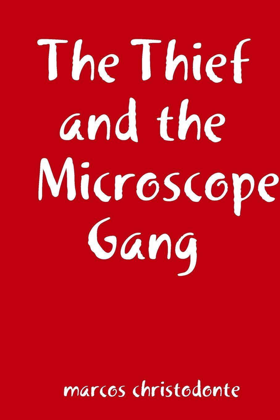 marcos christodonte The Thief and the Microscope Gang the art of thief