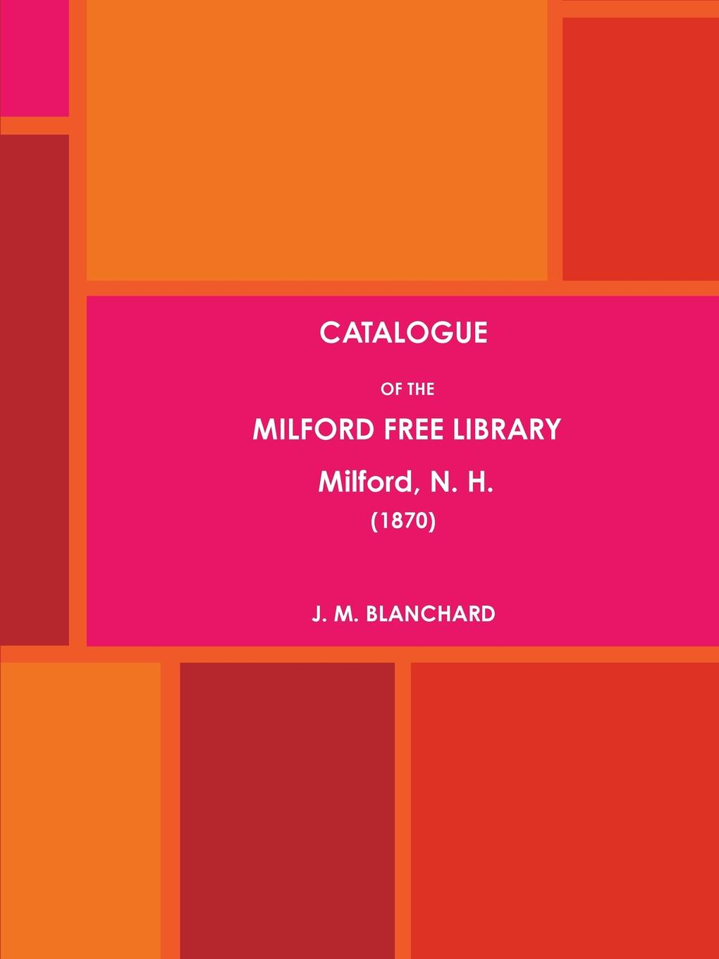 J. M. BLANCHARD CATALOGUE OF THE MILFORD FREE LIBRARY, Milford, N. H. (1870) timothy henderson j beyond borders a history of mexican migration to the united states