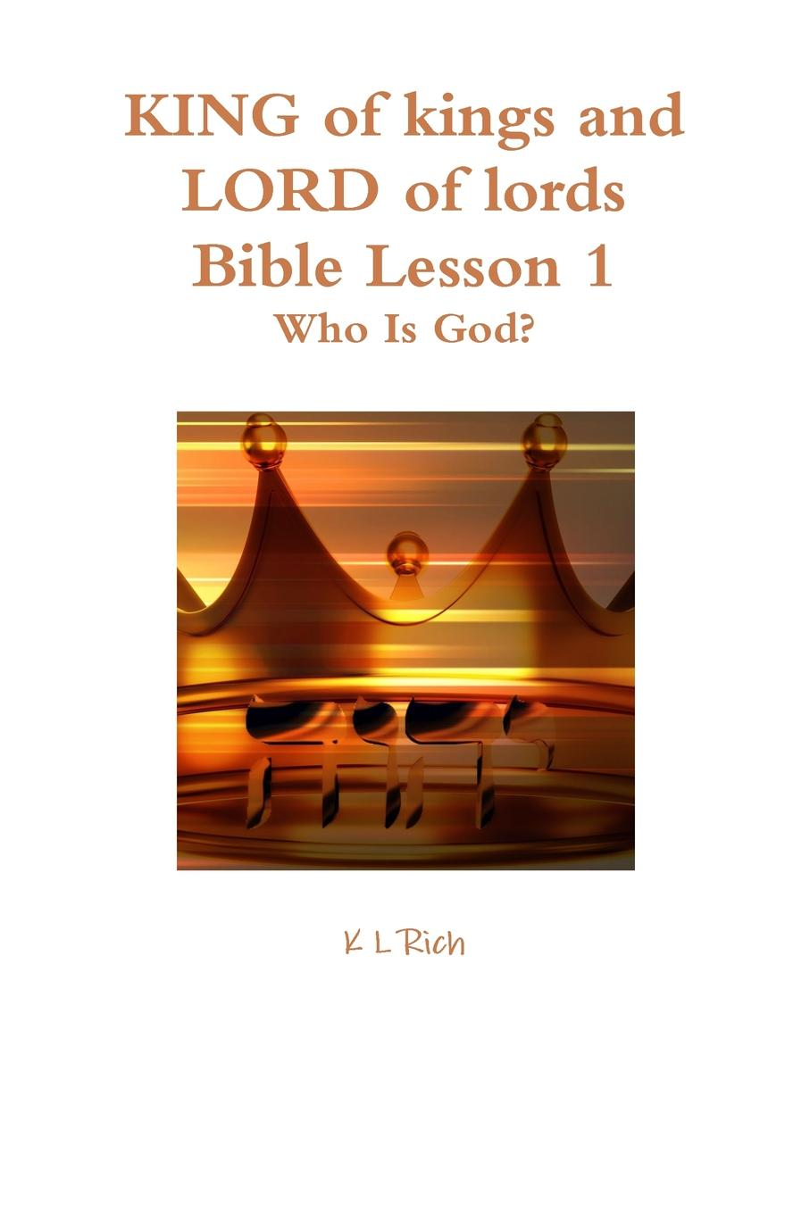 K L Rich KING of kings and LORD of lords Bible Lesson 1 stsenariy dnya rozhdeniya 1 god aleksey