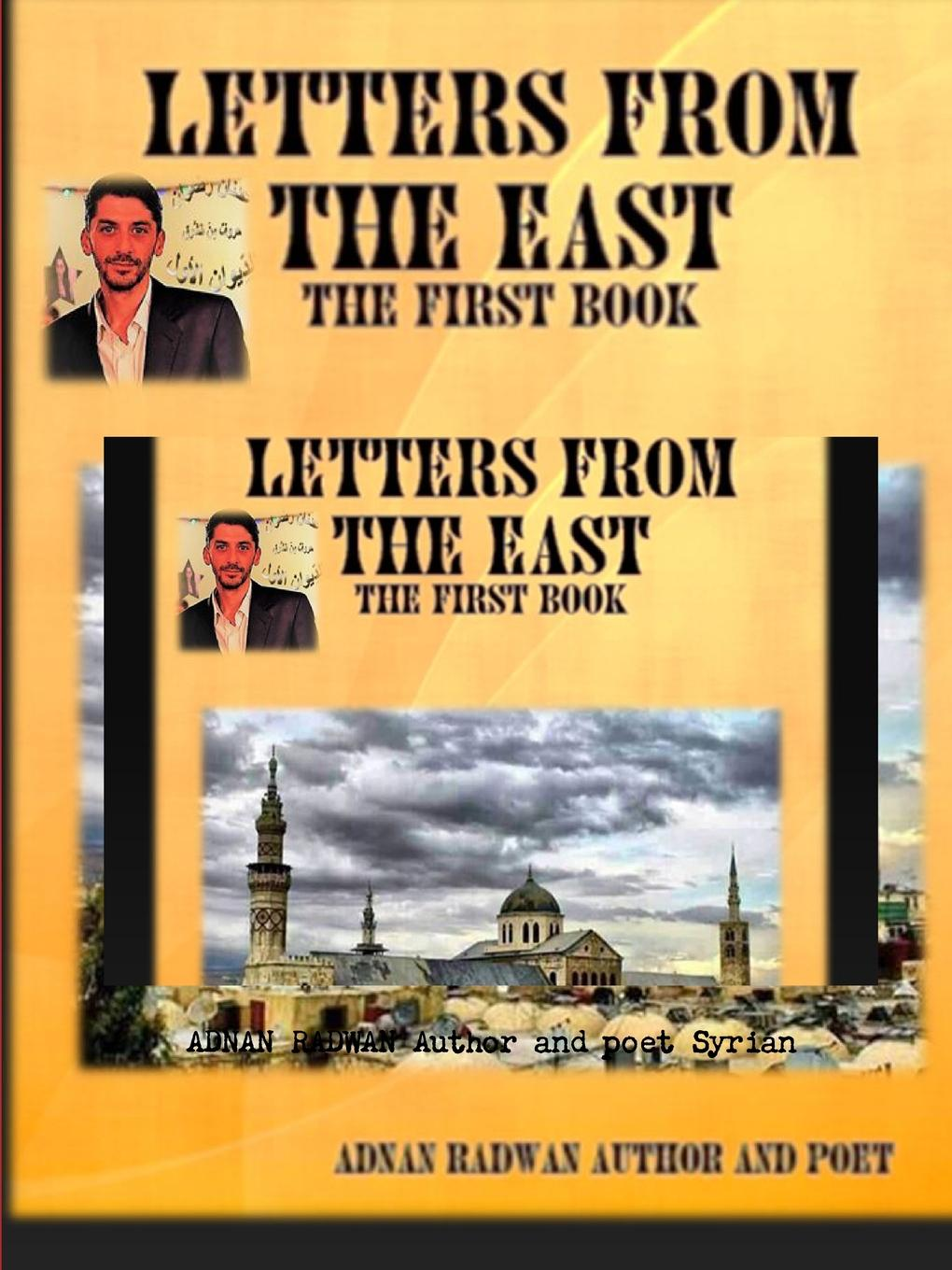 ADNAN RADWAN Author and poet Syrian Letters from the East our first book