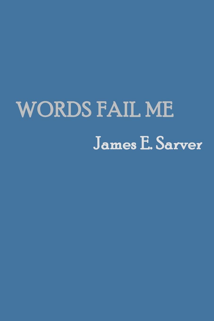 James Sarver Words Fail Me цена