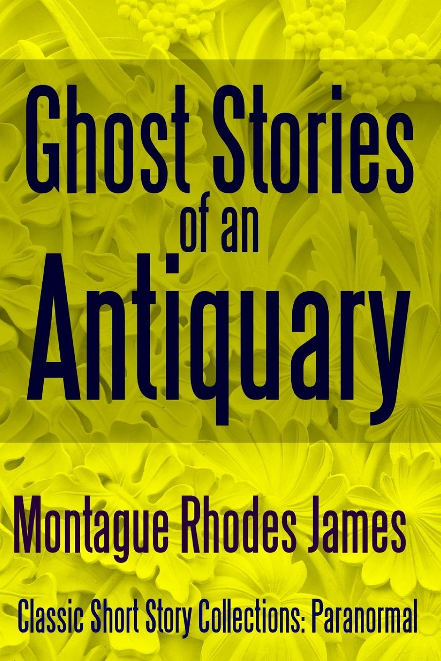 лучшая цена Montague Rhodes James Ghost Stories of an Antiquary